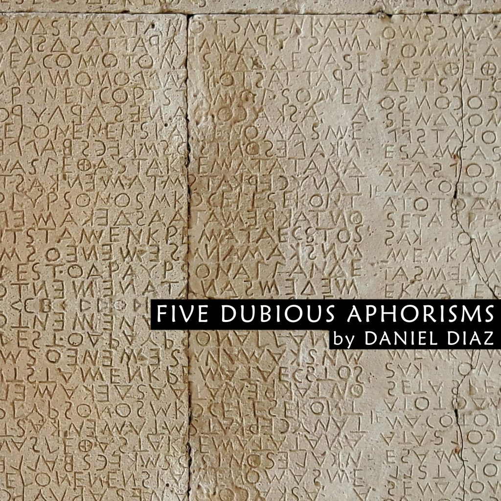 five dubious aphorisms