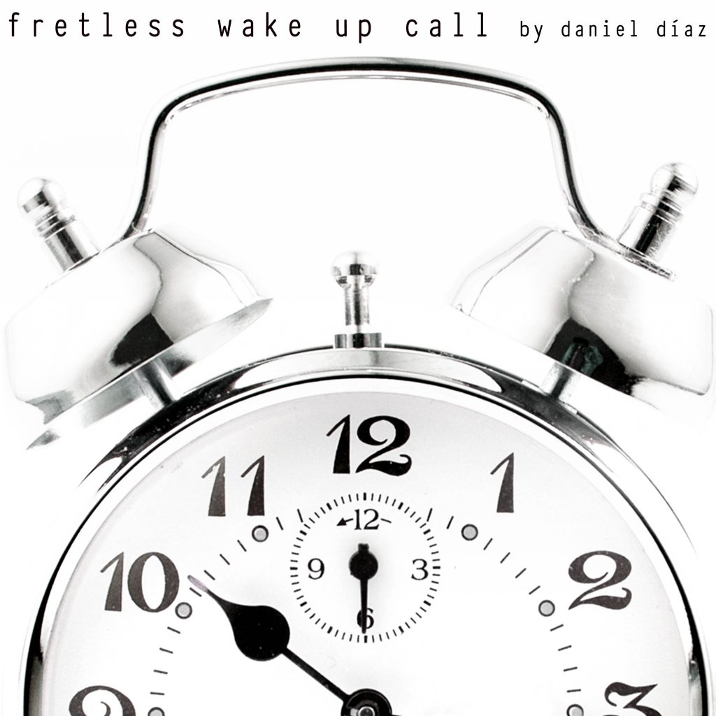 fretless wakeup call